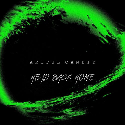 Head Back Home by Artful Candid