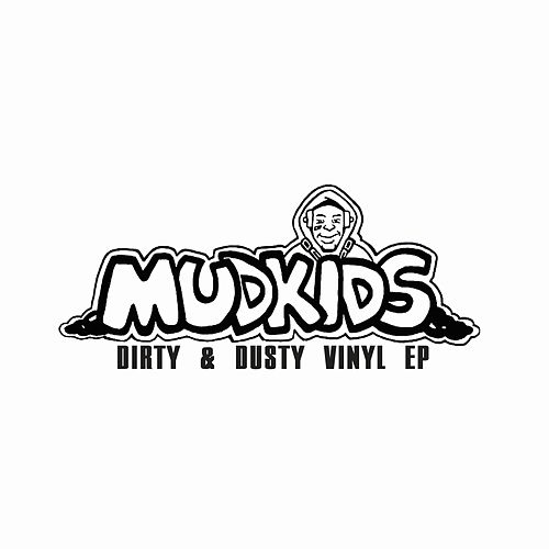 Dirty & Dusty Vinyl EP von Mudkids