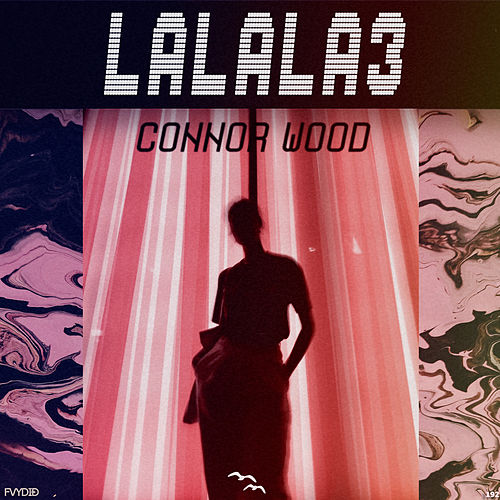 Lalala3 di Connor Wood