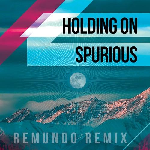 Holding On (Remundo Remix) de Spurious