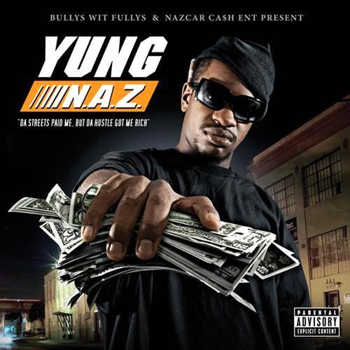 Da Streets Paid Me But Da Hustle Got Me Rich by Yung N.A.Z