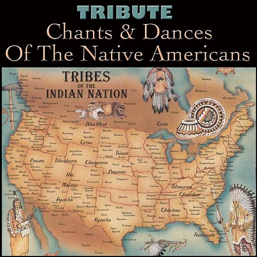 Tribute Chants & Dances Of The Native Americans by Spirit
