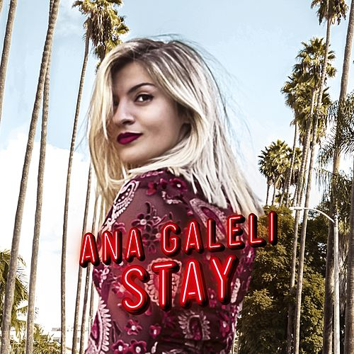 Stay by Ana Galeli