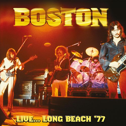 Live... Long Beach '77 von Boston