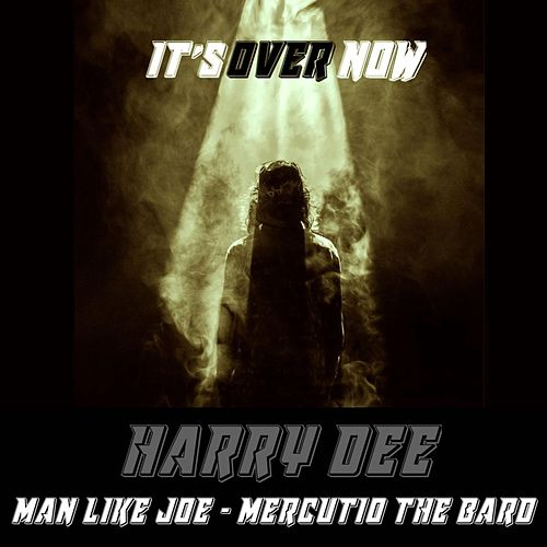 Its Over Now by Harry Dee
