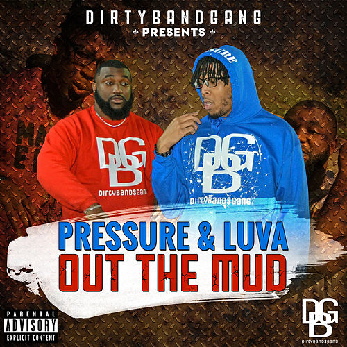 Out The Mud by Pressure