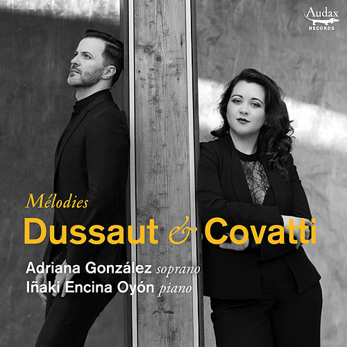 Dussaut & Covatti: Mélodies by Adriana González
