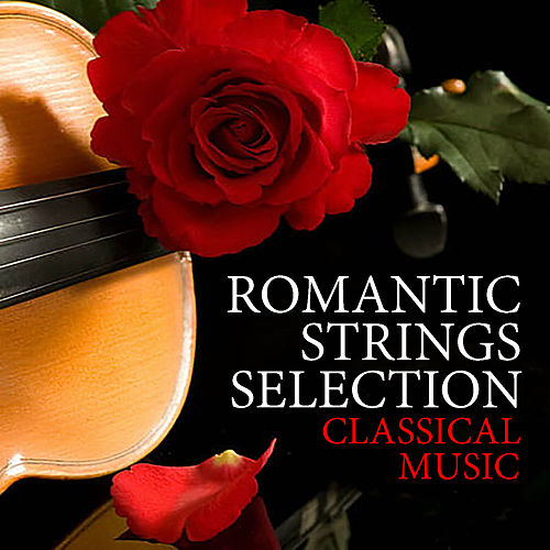 Romantic Strings Selection Classical Music by Royal Philharmonic Orchestra