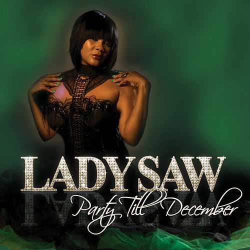 Party Till December - Single by Lady Saw