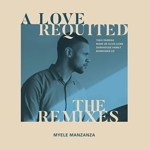 A Love Requited - The Remixes by Myele Manzanza