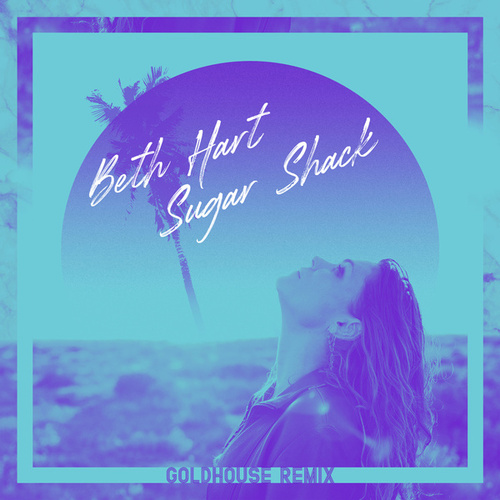 Sugar Shack (GOLDHOUSE Remix) by Beth Hart