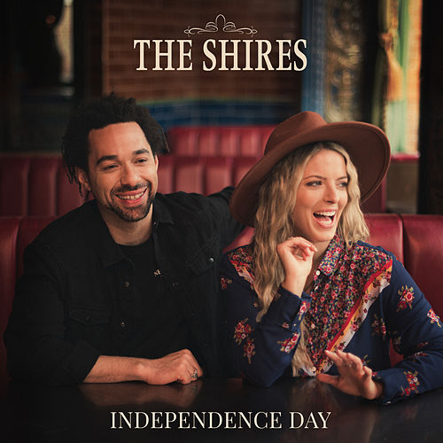 Independence Day by The Shires