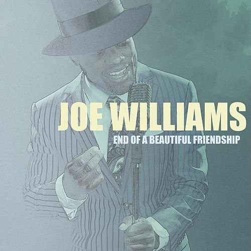 End of a Beautiful Friendship de Joe Williams