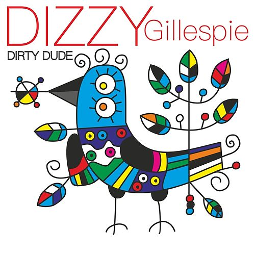 Dirty Dude by Dizzy Gillespie