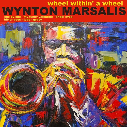 Wheel Within a Wheel by Wynton Marsalis