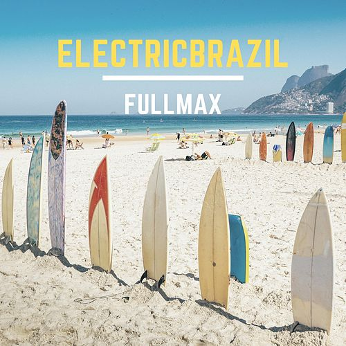 ElectricBrazil by Fullmax