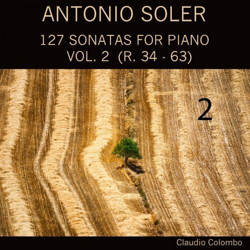 Antonio Soler: 127 Sonatas for Piano, Vol. 2 (R. 34 - 63) by Claudio Colombo