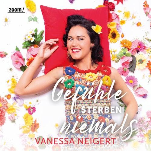 Gefühle sterben niemals by Vanessa Neigert