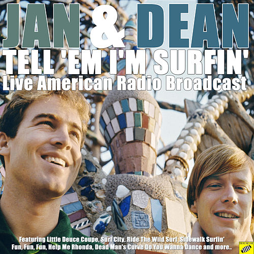 Tell 'em I'm Surfin' (Live) de Jan & Dean