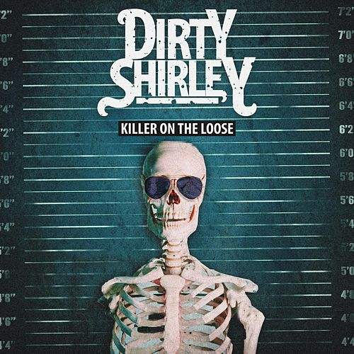 Killer on the Loose by Dirty Shirley