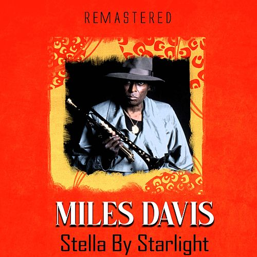 Stella by Starlight (Remastered) von Miles Davis