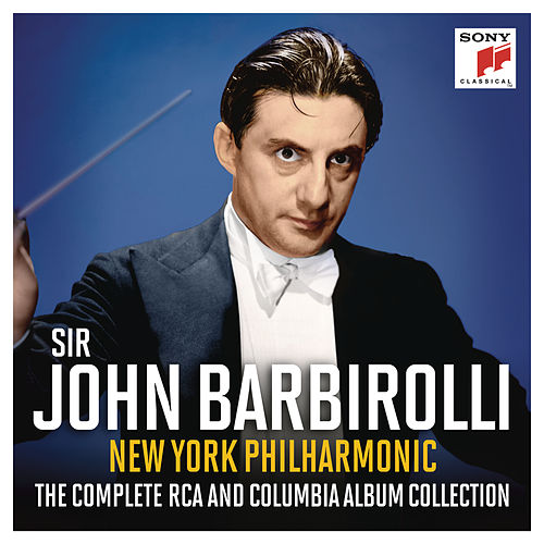 Sir John Barbirolli - The Complete RCA and Columbia Album Collection van Sir John Barbirolli