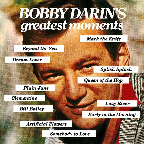 Bobby Darin's Greatest Moments by Bobby Darin