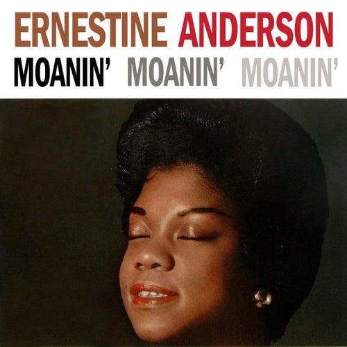 Moanin' Moanin' Moanin' by Ernestine Anderson