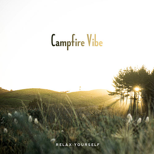 Campfire Vibe - Relax Yourself de Various Artists