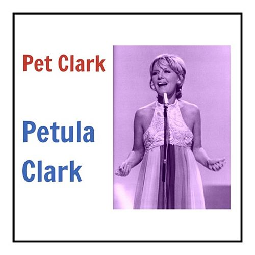 Pet Clark by Petula Clark