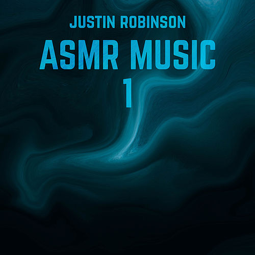 Asmr Music 1 by Justin Robinson