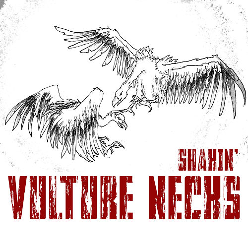 Shakin' de Vulture Necks