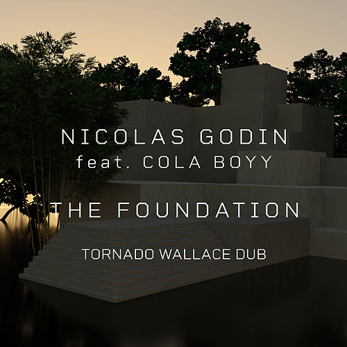 The Foundation (feat. Cola Boyy) [Tornado Wallace Dub] de Nicolas Godin