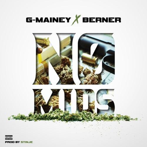 No Mids (feat. G-Mainey) von Berner