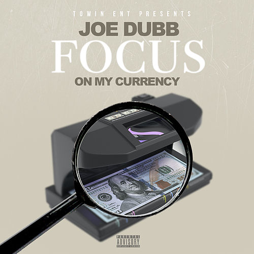 Focus On My Currency von Joe Dubb