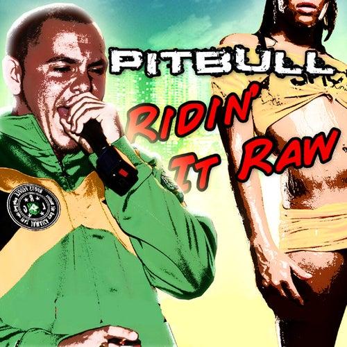 Ridin' It Raw de Pitbull