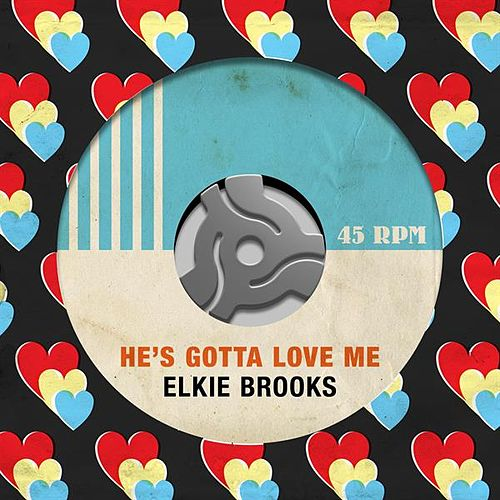 He's Gotta Love Me by Elkie Brooks