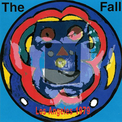 Live from the Vaults, Los Angeles 1979 by The Fall