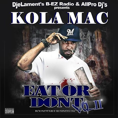 Eat Or Don't, Vol. 2 by KolaMac