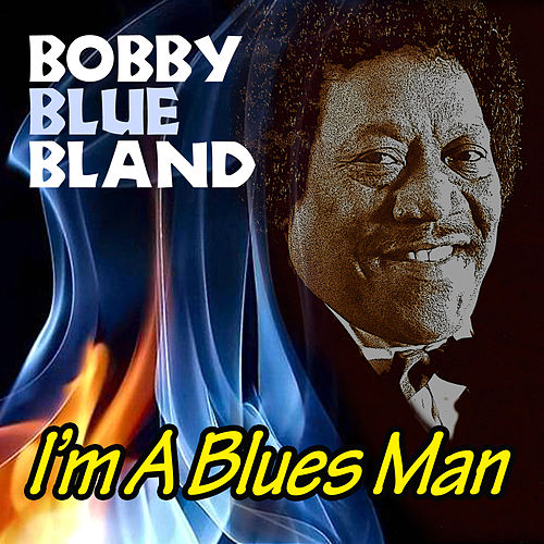 Six Pack: I'm A Blues Man de Bobby Blue Bland