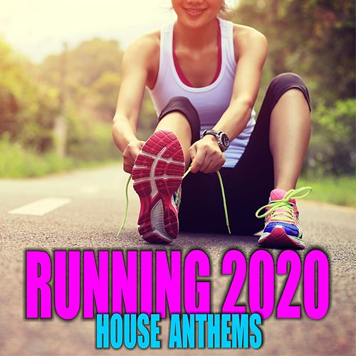 Running 2020: House Anthems by Various Artists