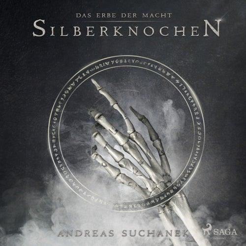 Das Erbe der Macht - Band 9: Silberknochen (Urban Fantasy) von Andreas Suchanek