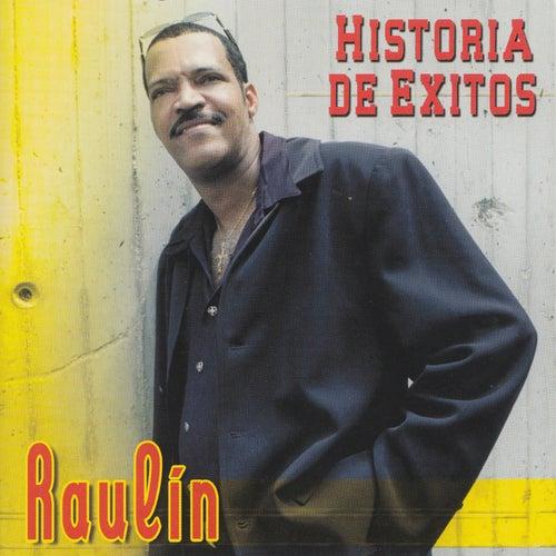 Historia de Exitos by Raulin Rosendo