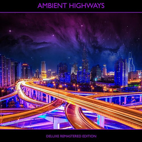 Ambient Highways (Remastered) [Deluxe Edition] by Keith Richie