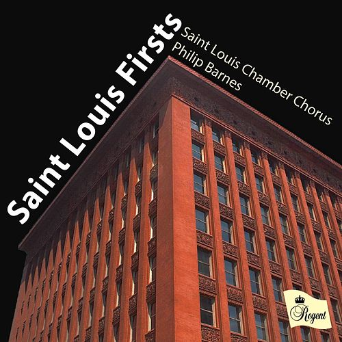 Saint Louis Firsts by The Saint Louis Chamber Chorus