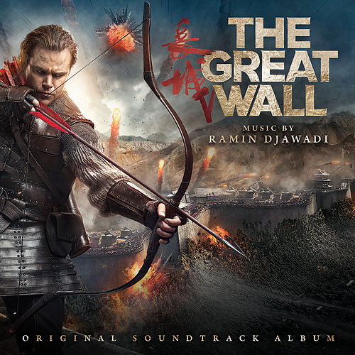 The Great Wall (Original Soundtrack Album) by Ramin Djawadi
