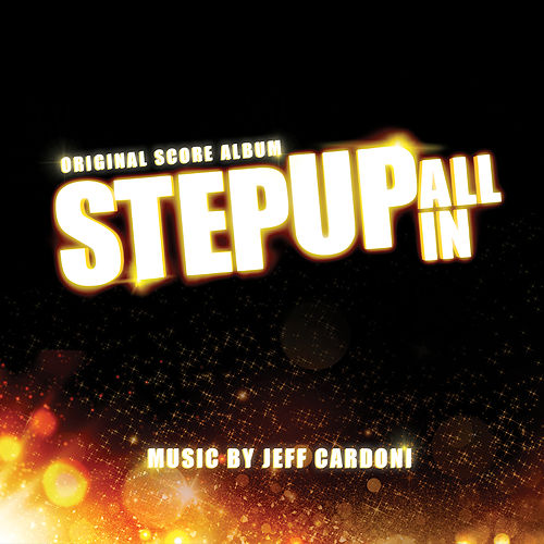 Step Up: All In (Original Score Album) by Jeff Cardoni