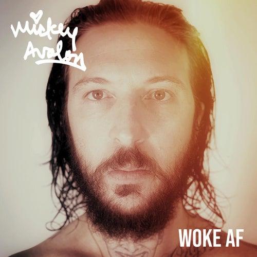 Woke AF by Mickey Avalon