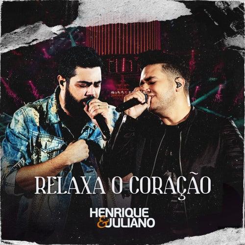 Relaxa o Coração (Ao Vivo) de Henrique & Juliano