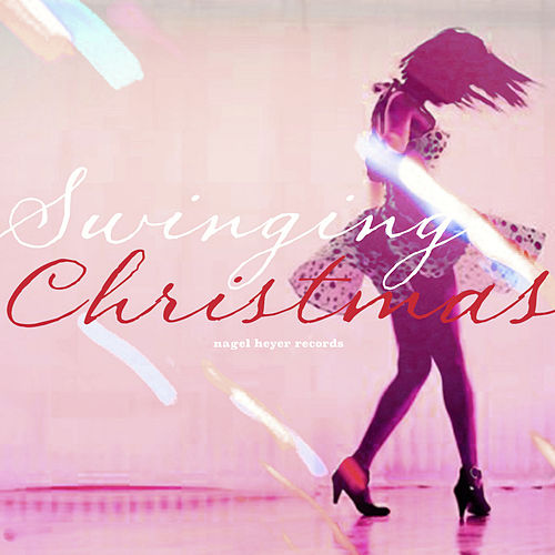 Swinging Christmas - Happy Holidays 2017 by Various Artists